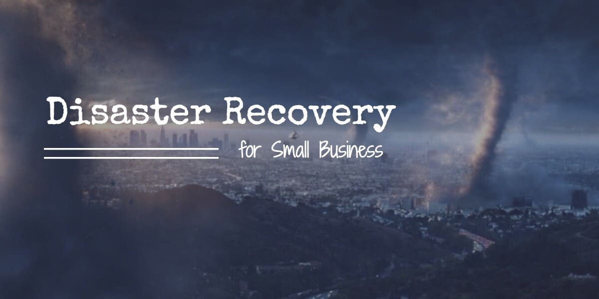 Disaster Recovery for Small Business