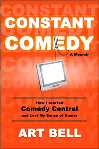 """Everyone has a once in a lifetime idea in them, his turned out to be Comedy Central. Author of """"Constant Comedy: How I started Comedy Central and Lost My Sense of Humor"""", Art Bell goes Beyond the Mic with Sean Dillon."""