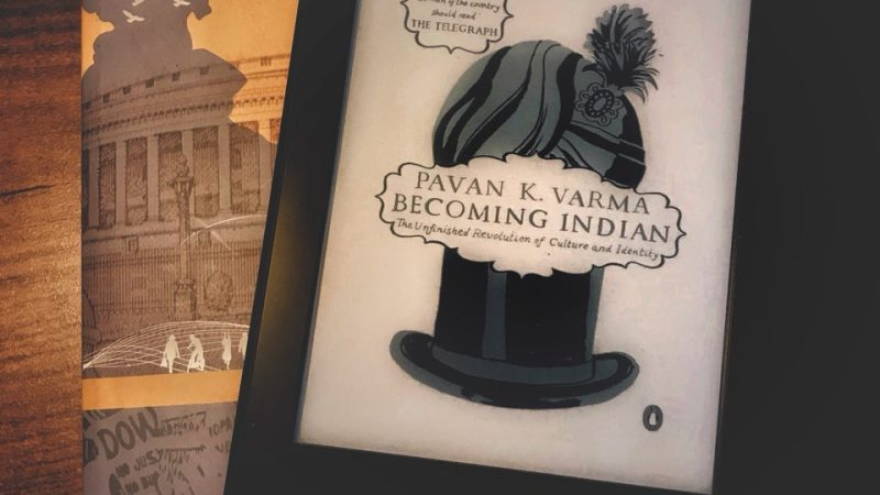 Thoughts on 'Becoming Indian' by Pavan Verma
