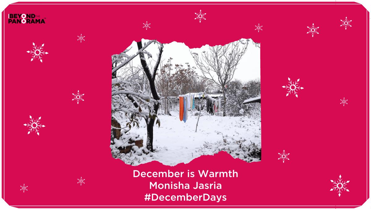 December is Warmth | Monisha Jasrai