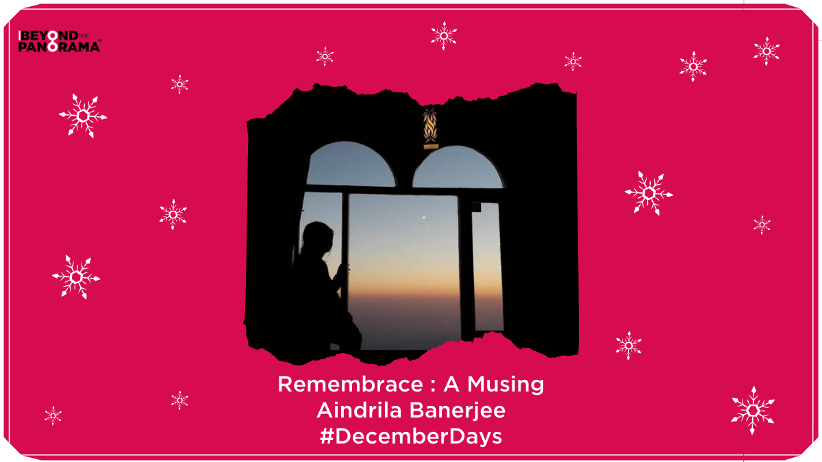 Remembrace: A Musing | Aindrila Banerjee