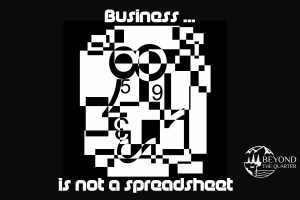Business is not a spreadsheet