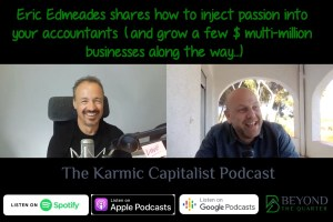 Eric Edmeades shares how to inject passion into your accountants (and grow a few multi-million $ businesses along the way)