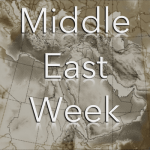 Podcasts I Listen to - Middle East Week