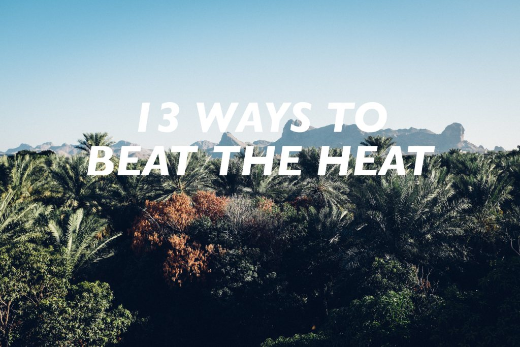 How to beat the heat in Oman