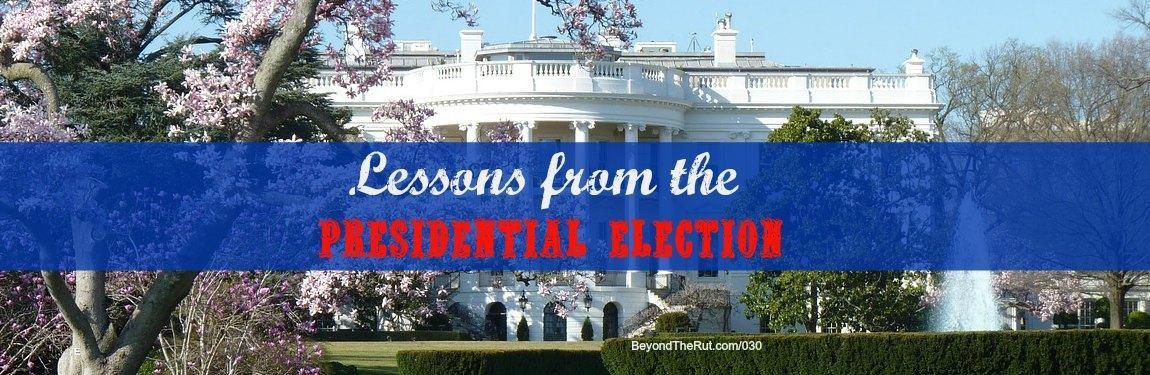 Lessons from the Presidential Election BtR 030
