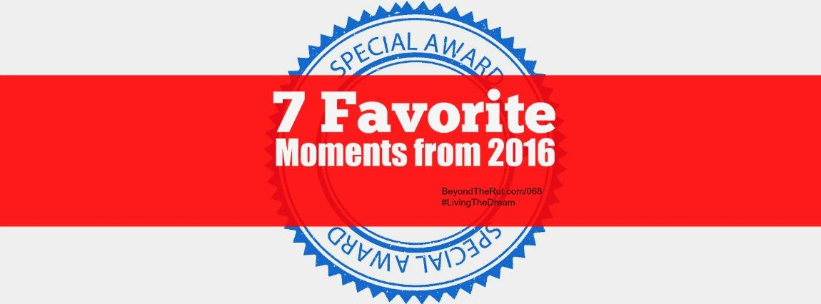 7 Favorite Moments from 2016 – BtR 068