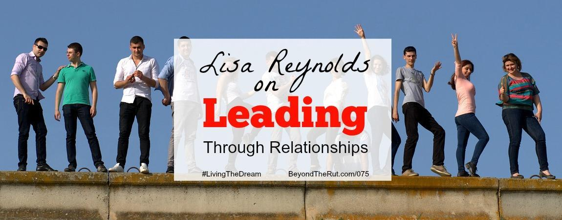Lisa Reynolds on Leading Through Relationships
