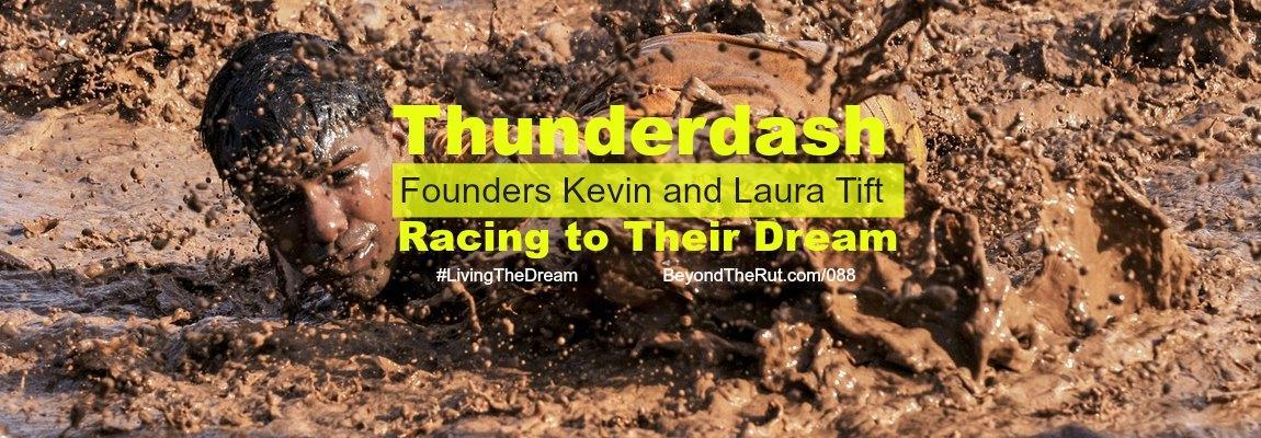 Thunderdash Founders Kevin and Laura Tift Racing to Their Dream – BtR 088