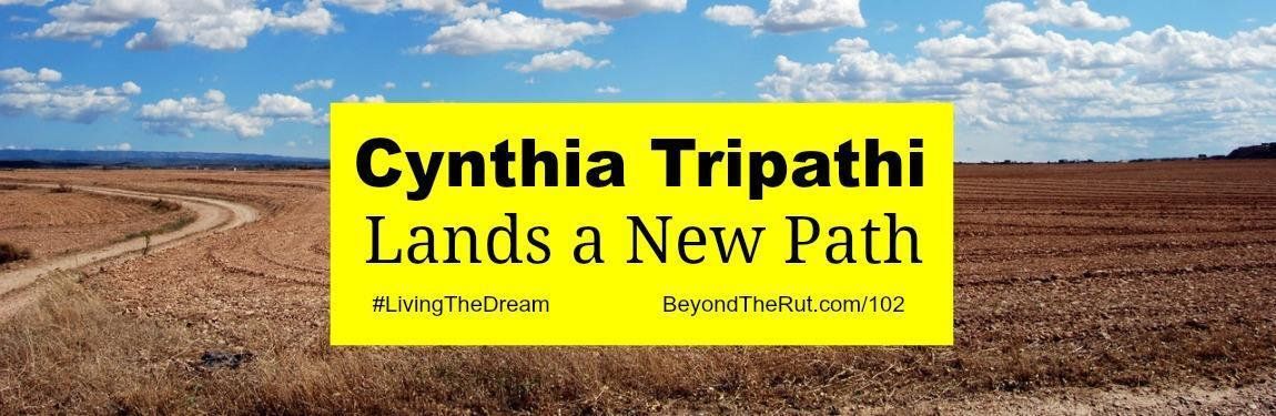 Cynthia Tripathi Lands a New Path – BtR 102