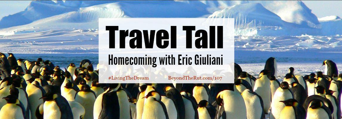 Travel Tall Homecoming with Eric Giuliani – BtR 107