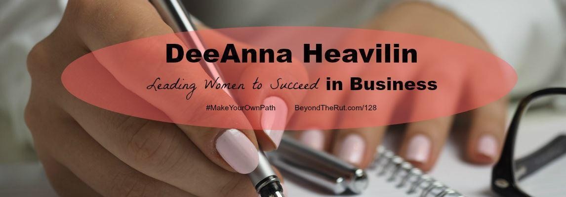 DeeAnna Heavilin Leading Women to Succeed in Business – BtR 128