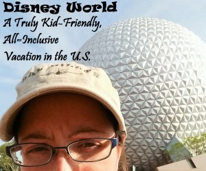 Disney World, a Truly Kid-Friendly All-Inclusive vacation in the U.S.