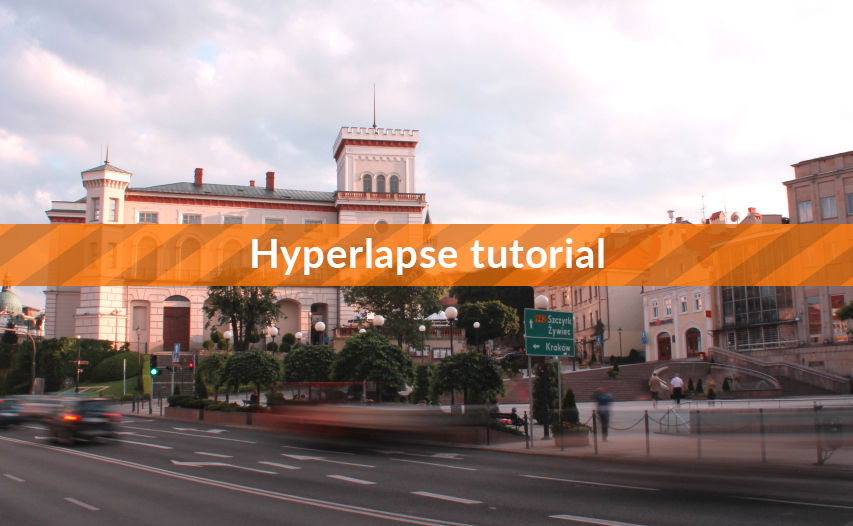 How to shoot hyperlapse [TUTORIAL]