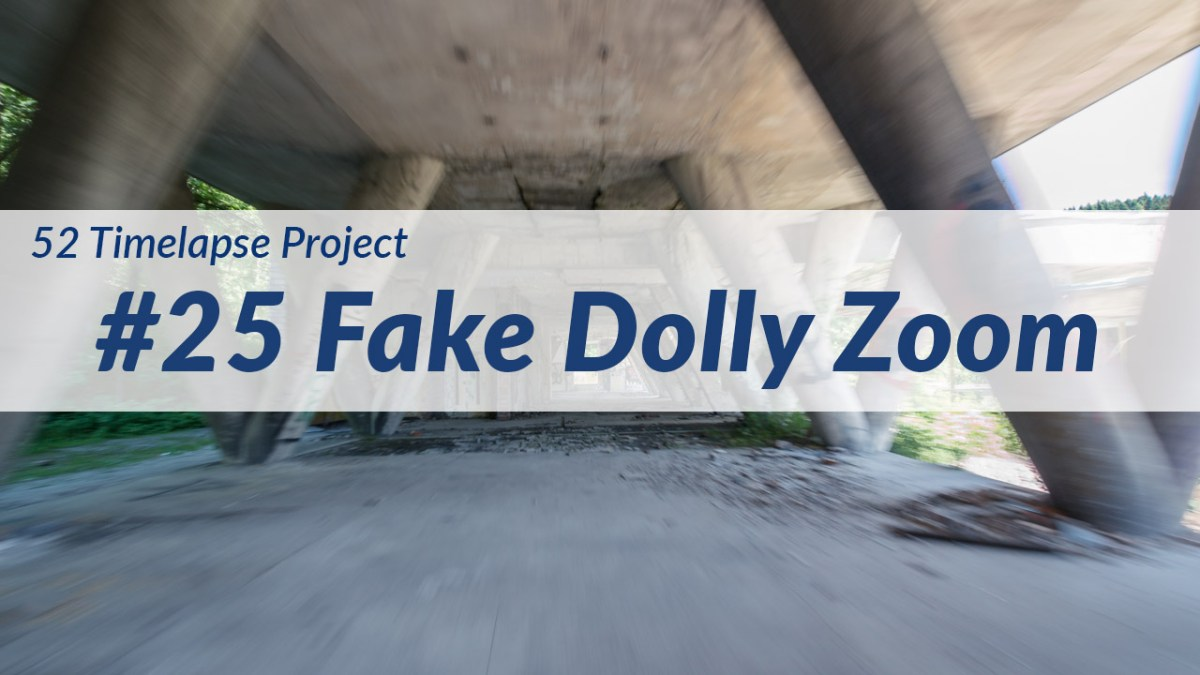 Fake Dolly Zoom Hyperlapse [25th of 52 Timelapse Project]