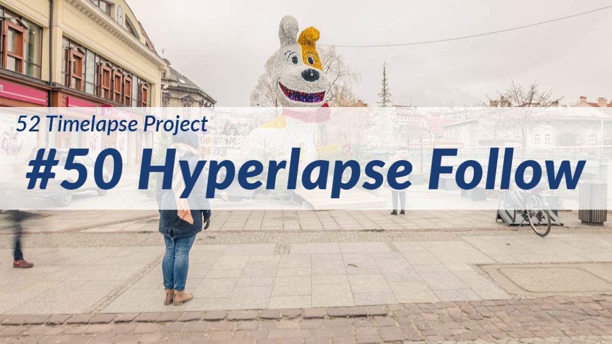Handheld Gimbal Hyperlapse Follow [50th of 52 Timelapse Project]