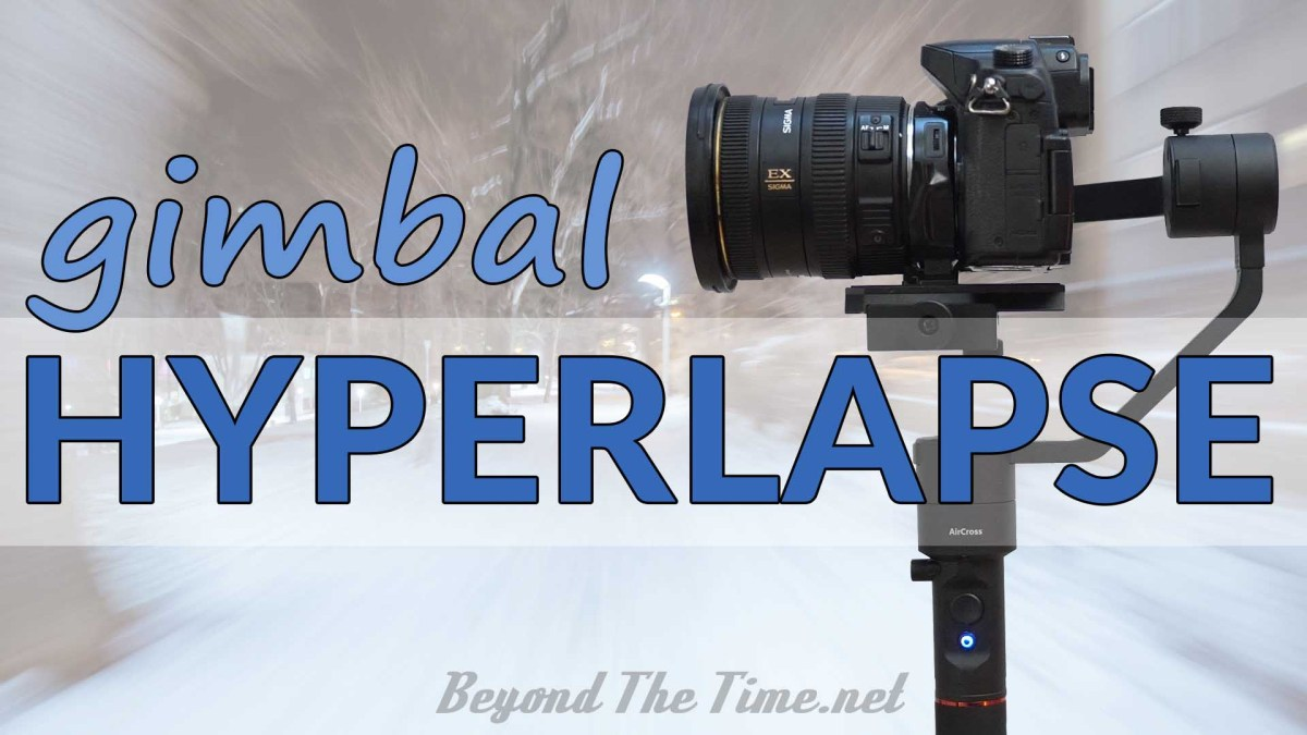 Gimbal Hyperlapse - Moza AirCross [VIDEO TUTORIAL]