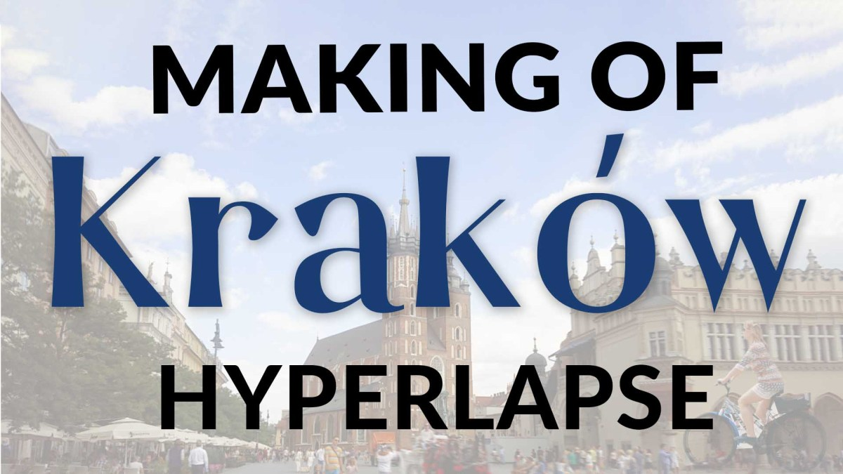 Krakow Main Square - a Hyperlapse Walk + Making Of