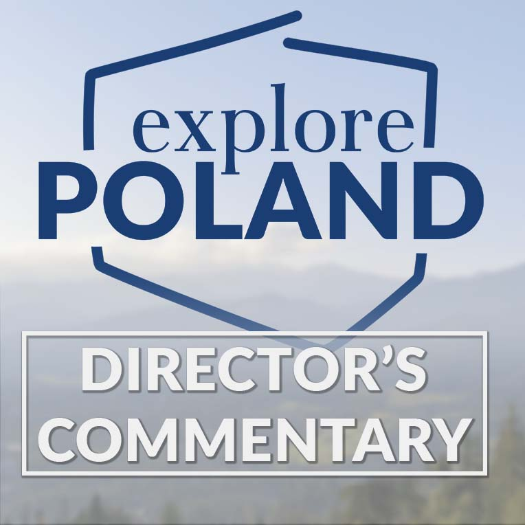 Explore Poland Director's Commentary