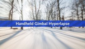 Handheld Gimbal Hyperlapse