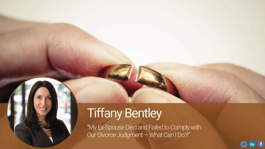 My Ex-Spouse Died and Failed to Comply with Our Divorce Judgment – What Can I Do?!