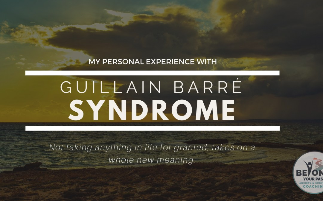 guillain barre syndrome - my personal account as a survivor - blog and podcast