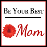 Be Your Best Mom