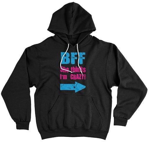 Matching Bff She Thinks I Am Crazy T Shirt - cute best friend hoodies