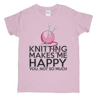 Knitting Makes Me Happy T-Shirt
