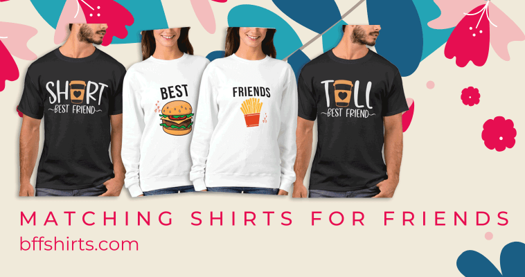 Matching Shirts For Friends