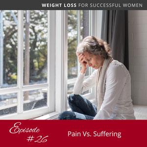 Pain Vs. Suffering