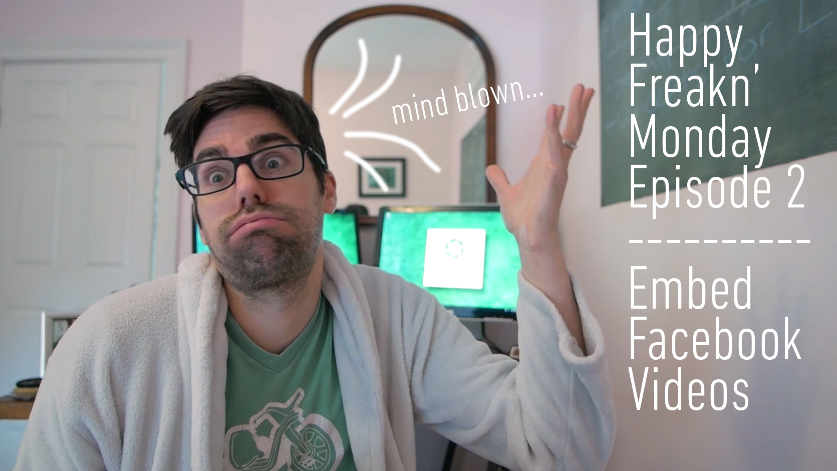 Hapy Freakin' Monday Ep 2 – Embed Facebook Videos