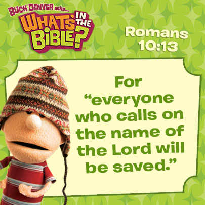Romans 10:13 - Verse of the Day 1/3/14 - Whats in the Bible