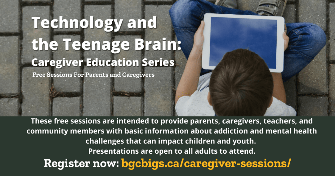Technology and the Teenage Brain Caregiver Session BGCBigs