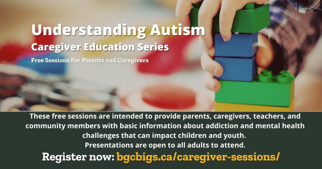 Understanding Autism BGCBigs Caregiver Session Edmonton
