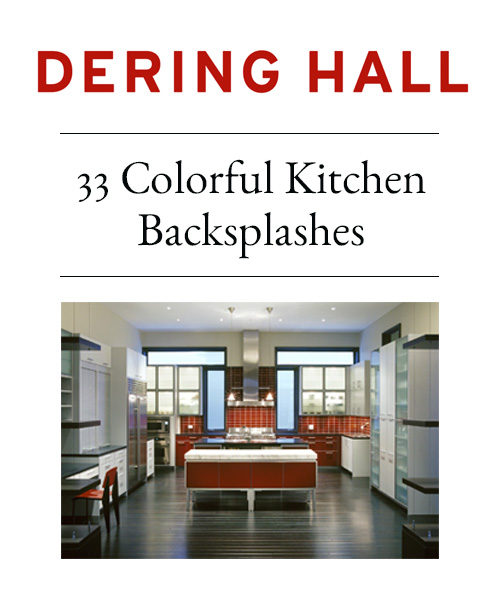 Dering Hall - 33 Colorful Kitchen Backsplashes