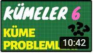 Kümeler 6 Küme Problemleri VİDEO Konu anlatımı) / 9.Sınıf