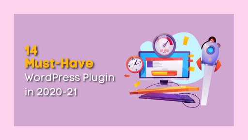 16 Must-Have WordPress Plugin for WordPress Sites in 2020-21