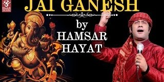 Jai Ganesh Jai Mahadeva Newest Beautiful Ganesha Bhajan Full Lyrics By Hamsar Hayat Nizami