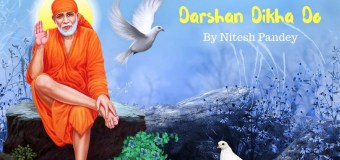 Darshan Dikha Do Best Sai Baba Bhajan Full Lyrics By Nitesh Pandey