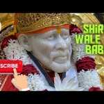 Sai Baba Song shirdi wale sai baba full song/shirdi sai baba songs/शिरडी वाले साईं बाबा