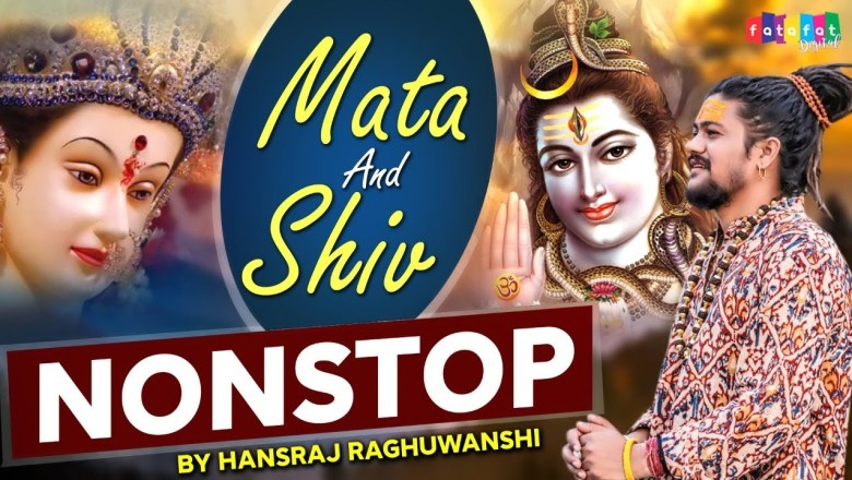 शिव जी भजन लिरिक्स – 2021 Nonstop Mata & Shiv Bhajan | नॉनस्टॉप माता व शिव भजन | Hansraj Raghuwanshi | Digital Spiritual