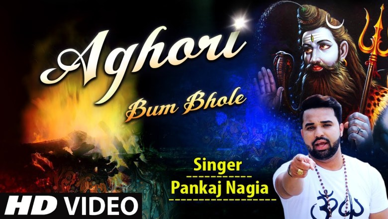 Aghori Bum Bhole I Shiv Bhajan I PANKAJ NAGIA I Full HD Video Song I T-Series Bhakti Sagar