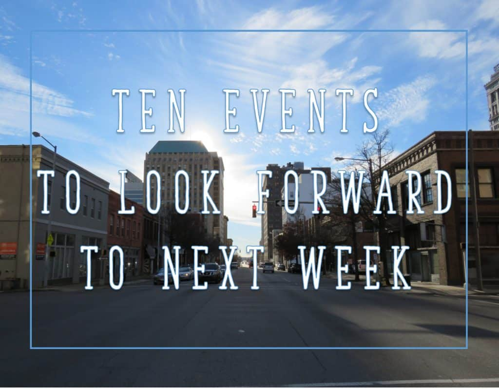 Ten Events to look forward to Next Week