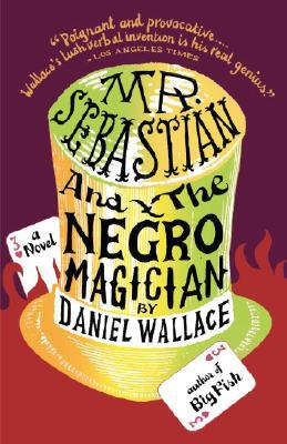 Birmingham, Alabama, Daniel Wallace, 2019 Harper Lee Award, Extraordinary Adventures, Mr. Sebastian and the Negro Magician