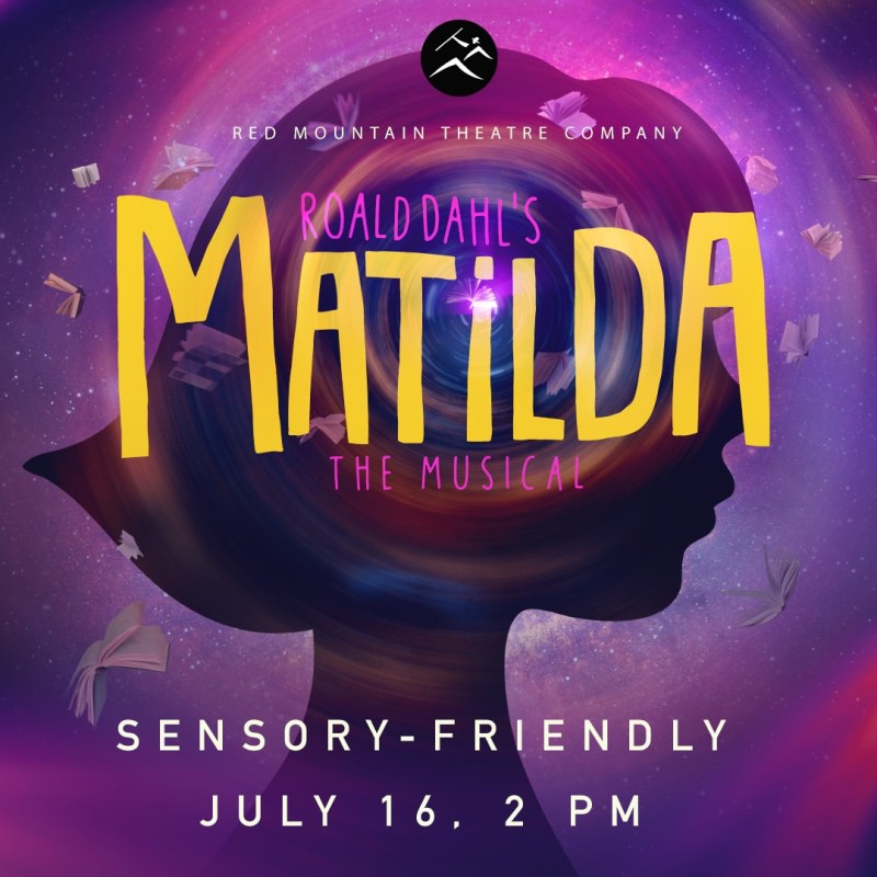 Sensory friendly performance of Matilda the Musical will take place July 16
