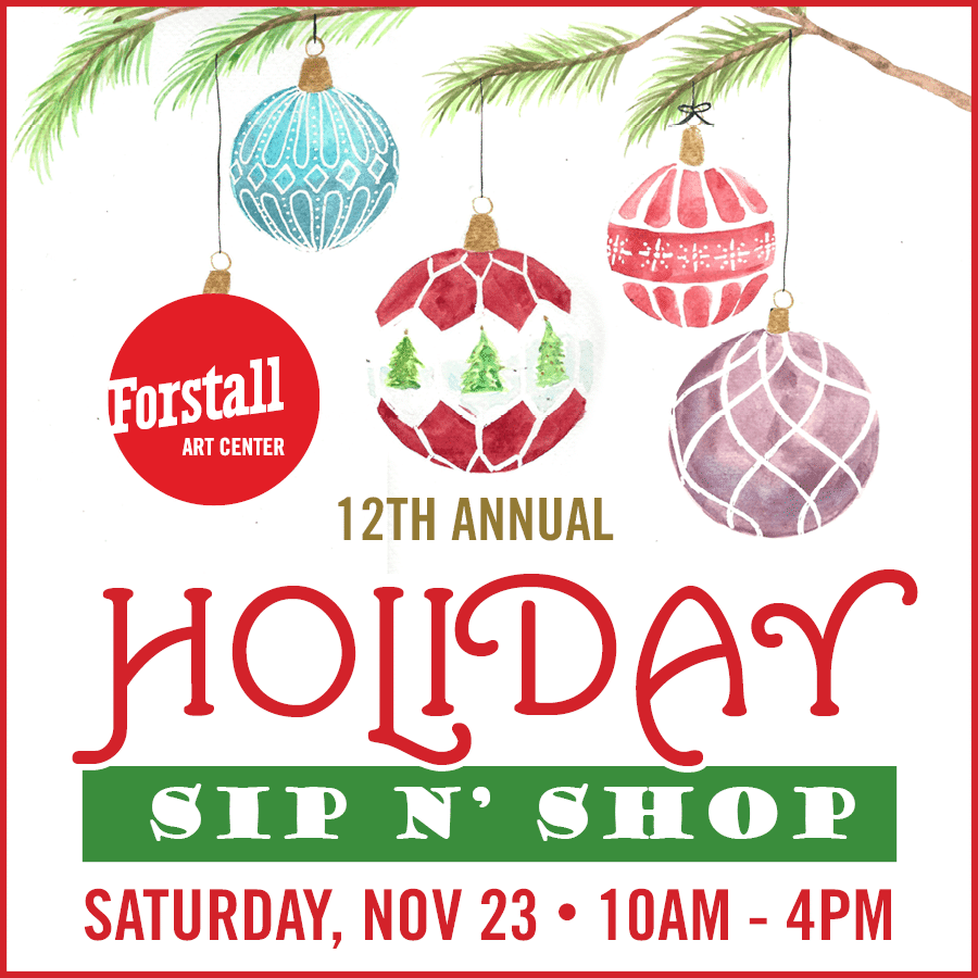 Holiday Sip N' Shop at Forstall Art Center