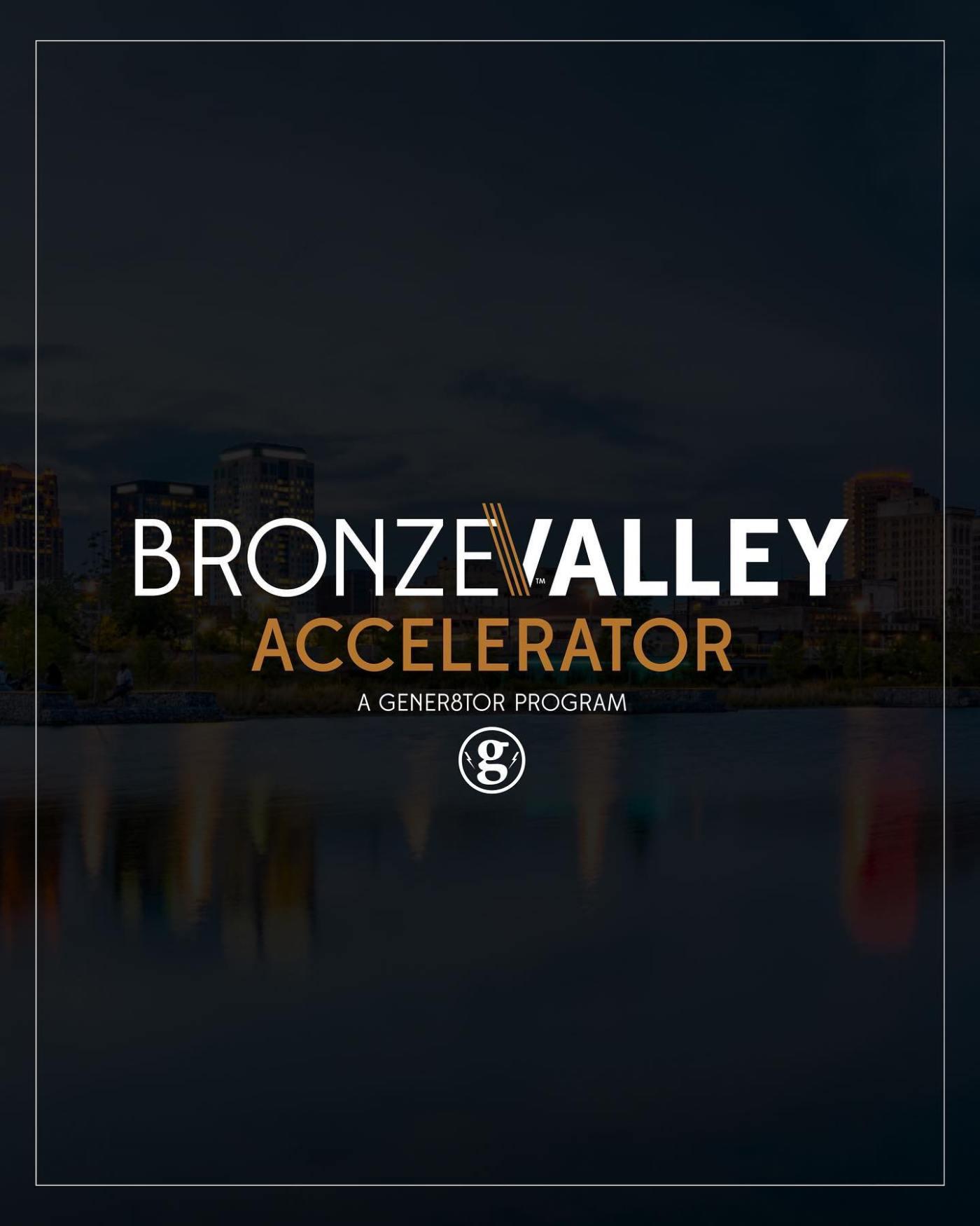 Bronze Valley Accelerator is a gener8tor program