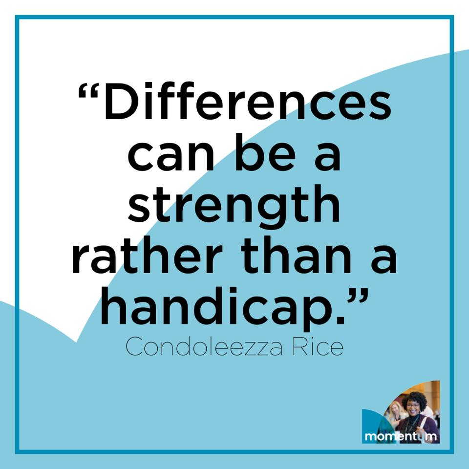 """Quote by Condolezza Rice: """"Differences can be a strength  rather than a handicap."""""""