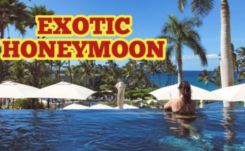 Most exotic honeymoon destinations in the world